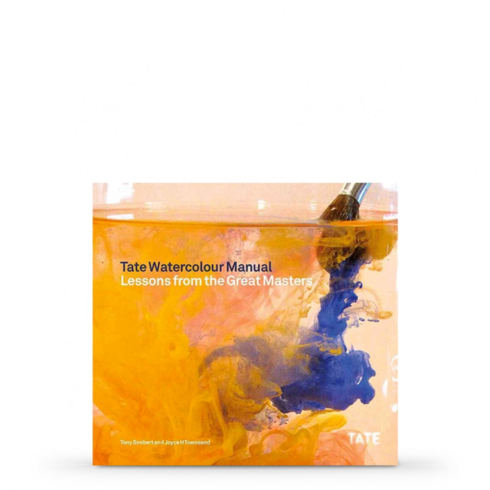 Tate Watercolour Manual Lessons from the Great Masters : Book by Joyce H. Townsend and Tony Smibert