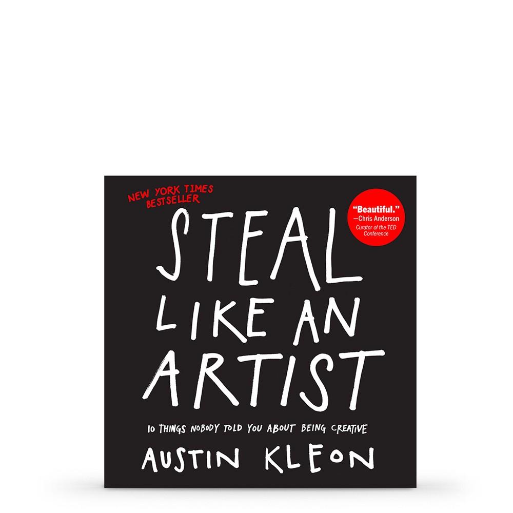 Steal Like An Artist : Book by Austin Kleon