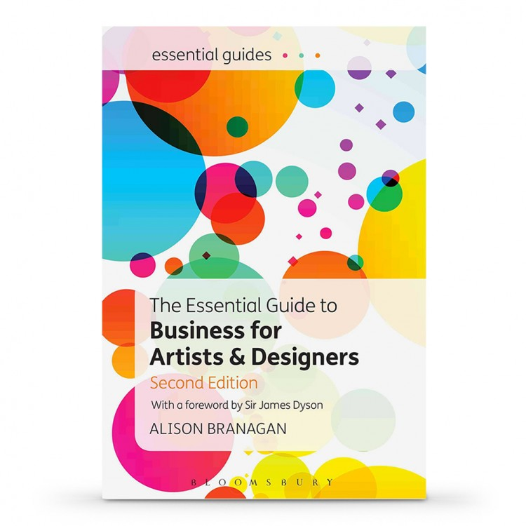 The Essential Guide to Business for Artists and Designers 2nd Edition : Book by Alison Branagan