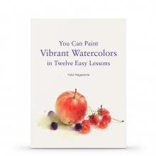 You Can Paint Vibrant Watercolors in Twelve Easy Lessons : Book by Yuko Nagayama