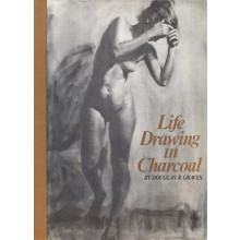 Life Drawing in Charcoal : Book by Douglas R. Graves