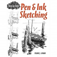 Pen and Ink Sketching Step-by-step : Book by Frank J. Lohan (reprint of classic)