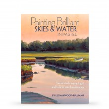 Painting Brilliant Skies & Water in Pastel : Book by Liz Haywood-Sullivan