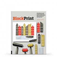 Block Print: Everything You Need to Know for Printing with Lino Blocks, Rubber Blocks, Foam Sheets, and Stamp Sets : Book by Andrea Lauren