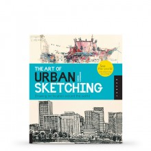 The Art of Urban Sketching: Drawing on Location Around the World : Book By Gabriel Campanario