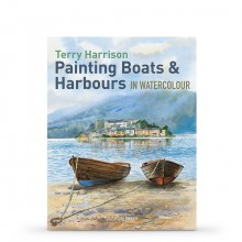 Painting Boats & Harbours in Watercolour : Book By Terry Harrison