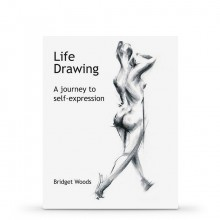 Life Drawing: A Journey To Self-Expression : Book by Bridget Woods