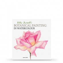 Billy Showell's Botanical Painting in Watercolour : Book by Billy Showell