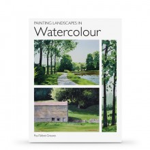 Painting Landscapes in Watercolour : Book by Paul Talbot-Greaves