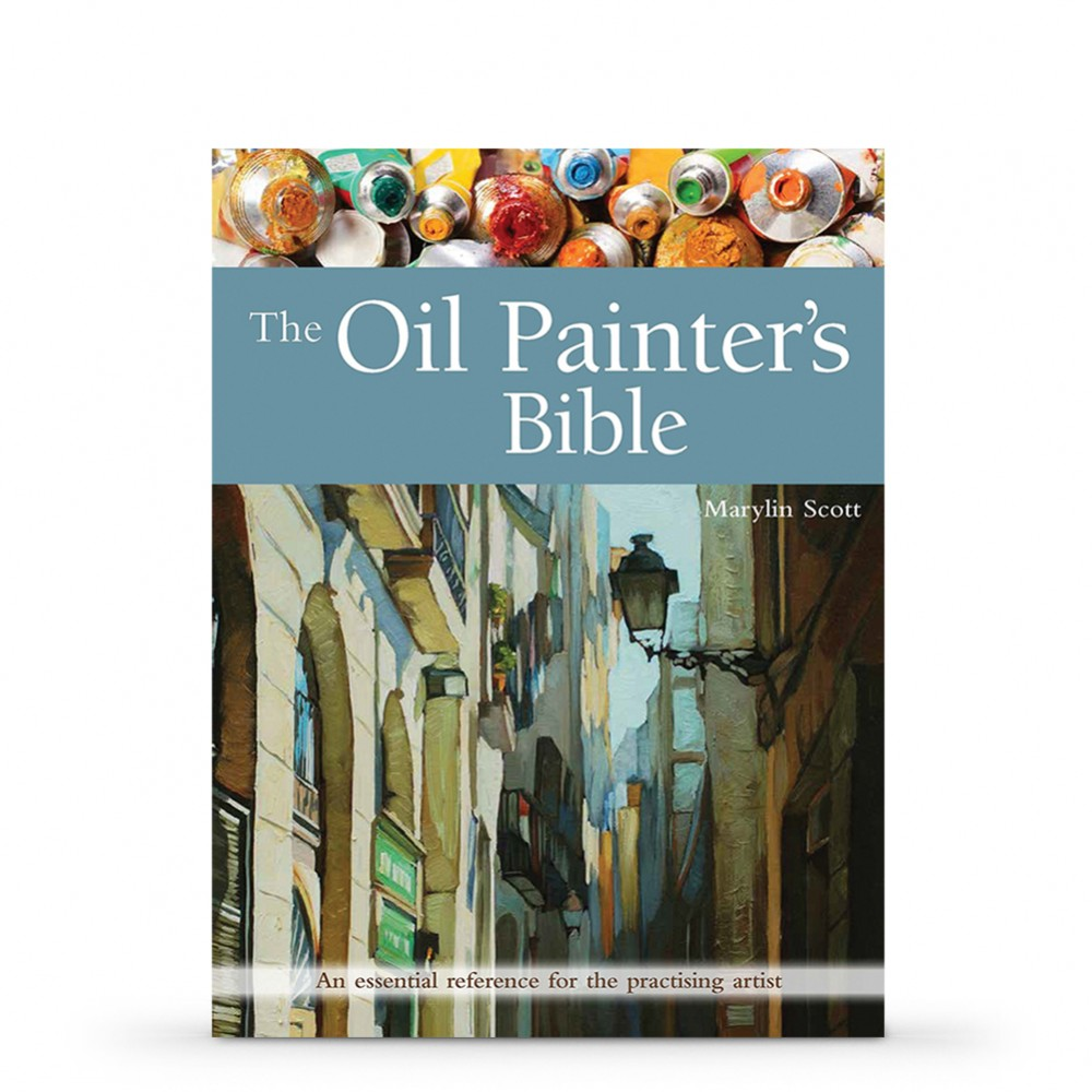 The Oil Painter's Bible: An Essential Reference for the Practising Artist New Edition : écrit par Marilyn Scott