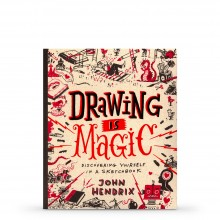 Drawing Is Magic: Discovering Yourself in a Sketchbook : écrit par John Hendrix