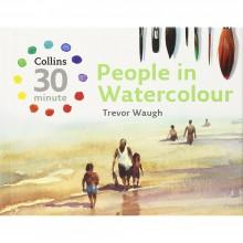 Collins 30 Minute People in Watercolour : écrit par Trevor Waugh