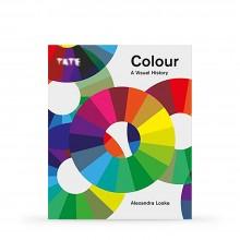 Tate: Colour: A Visual History : écrit par Alexandra Loske