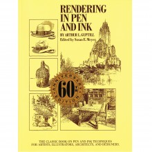 Rendering in Pen and Ink: The Classic Book on Pen and Ink Techniques for Artists, Illustrators, Architects and Designers : écrit par Arthur L. Guptill and Susan E. Meyer - 60th Anniversary Edition