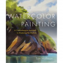 Watercolor Painting: A Comprehensive Approach to Mastering the Medium : écrit par Tom Hoffmann