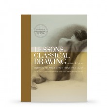 Lessons in Classical Drawing : écrit par Juliette Aristides