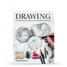 Drawing: Techniques and Tutorials for the Complete Beginner : écrit par Christine Allison