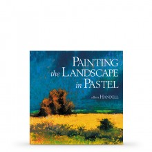 Painting the Landscape in Pastel : écrit par Albert Handell and Anita Louise West