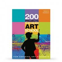 200 Projects To Get You into Art School : écrit par Valerie Colston