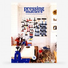 Pressing Matters : Magazine : The Passion & Process Behind Modern Printmaking : Issue 14