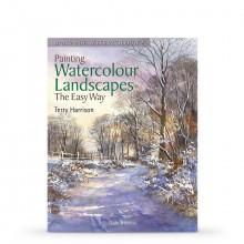 Painting Watercolour Landscapes the Easy Way : écrit par Terry Harrison