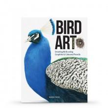 Bird Art: Drawing Birds Using Graphite & Coloured Pencils : écrit par Alan Woollett