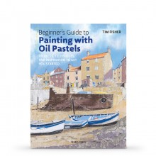 Beginner's Guide to Painting with Oil Pastels : écrit par Tim Fisher