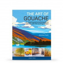 The Art of Gouache: An Inspiring and Practical Guide To Painting With This Exciting Medium : écrit par Jeremy Ford