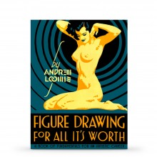 Figure Drawing For All Its Worth : écrit par Andrew Loomis