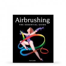 Airbrushing Essential Guide : Book by Fred Crellin