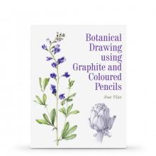 Botanical Drawing Using Graphite and Coloured Pencils : écrit par Sue Vize