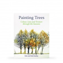Painting Trees: Colour, Line and Textures Through the Seasons : écrit par Sian and Rob Dudley