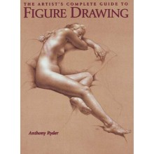 The Artist's Complete Guide to Figure Drawing : écrit par Anthony Ryder