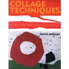 Collage Techniques: A Guide for Artists and Illustrators : écrit par Gerald Brommer