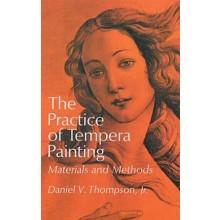 The Practice of Tempera Painting: Materials and Methods (Reprint) : écrit par Daniel V. Thompson Jr